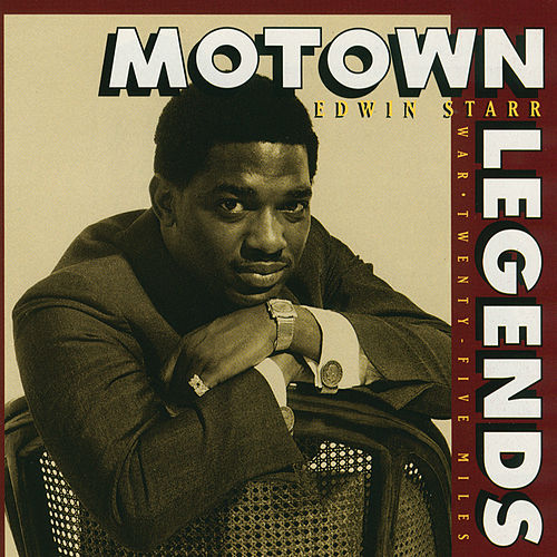 Motown Legends: War/ Twenty-five Miles de Edwin Starr