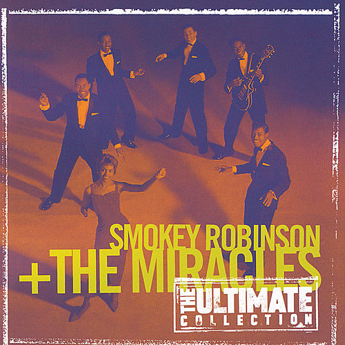 The Ultimate Collection:  Smokey Robinson & The Miracles by Smokey Robinson