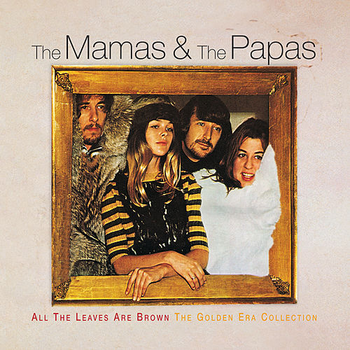 All The Leaves Are Brown The Golden Era Collection de The Mamas & The Papas