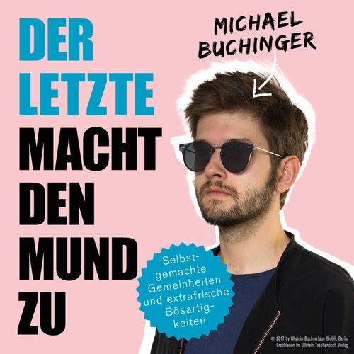 Der Letzte macht den Mund zu von Michael Buchinger