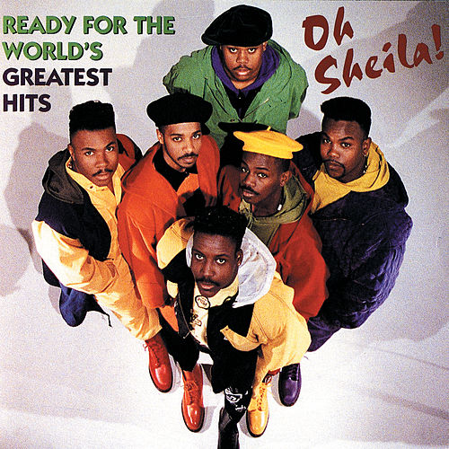 Oh Sheila! Ready For The World's Greatest Hits by Ready for the World
