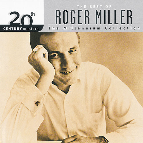20th Century Masters - The Millennium Collection: The Best Of Roger Miller von Roger Miller