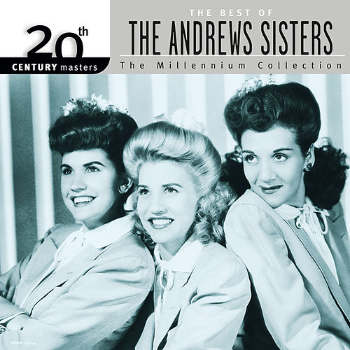 20th Century Masters: Best Of The Andrews Sisters (The Millennium Collection) by The Andrews Sisters
