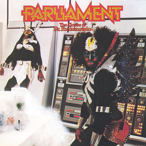 Clones Of Dr. Funkenstein by Parliament