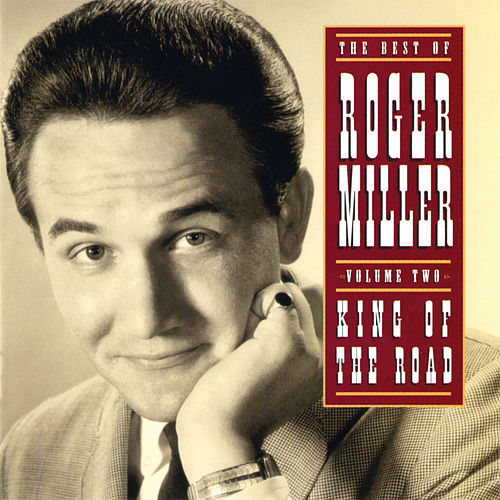 The Best Of Roger Miller Volume Two: King Of The Road van Roger Miller