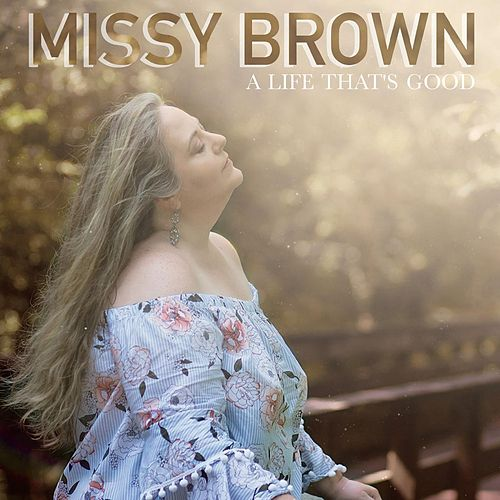 A Life Thats Good by Missy Brown