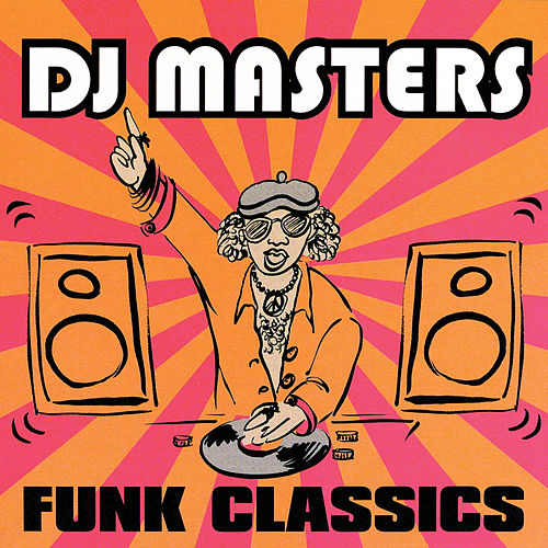 D.J. Masters: Funk Classics by Various Artists