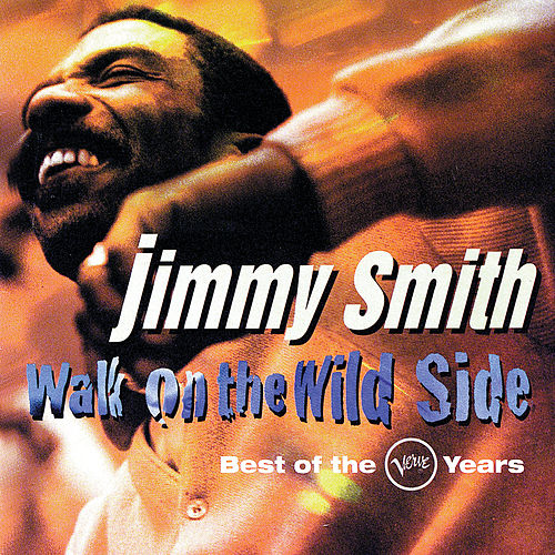 Walk On The Wild Side: Best Of The Verve Years de Jimmy Smith