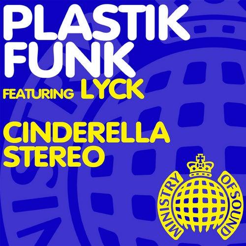 Cinderella Stereo by Plastik Funk