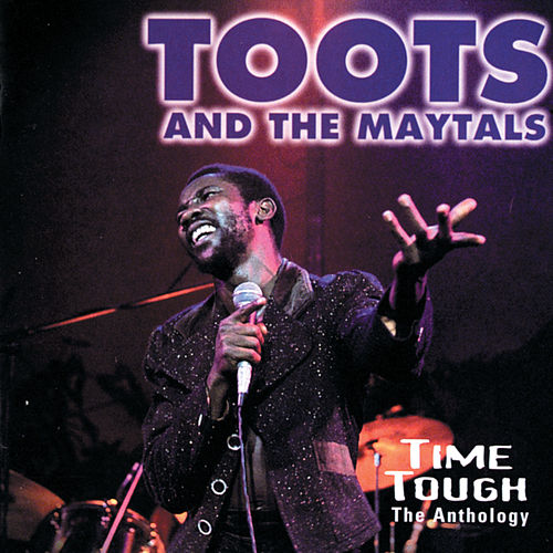 Time Tough: The Anthology de Toots and the Maytals