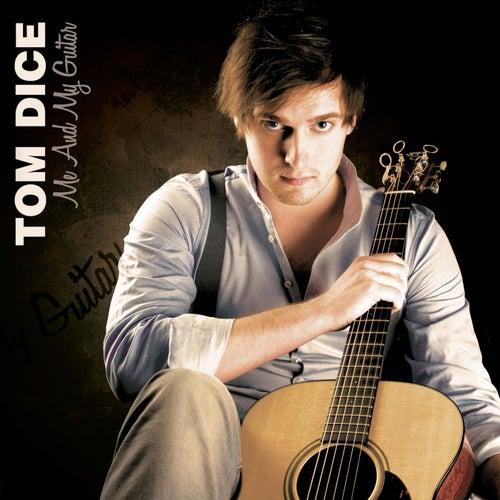 Me And My Guitar de Tom Dice