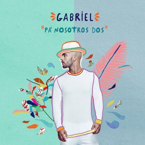 Pa´ Nosotros Dos de Gabriel