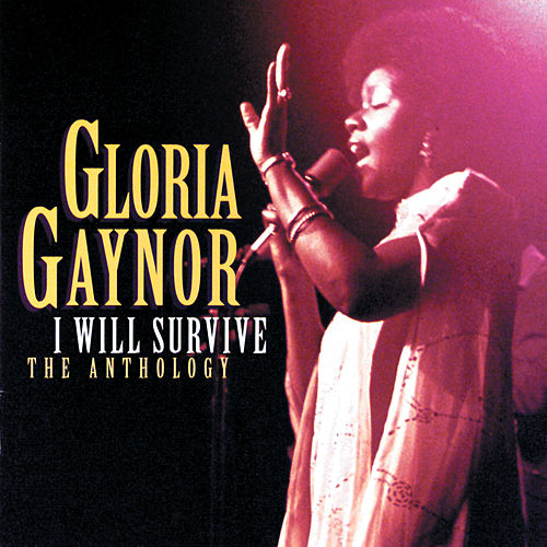 I Will Survive: The Anthology (Reissue) by Gloria Gaynor