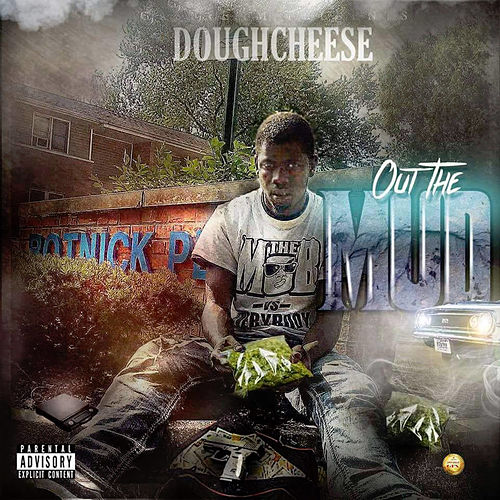 Out the Mud by Dough Cheese