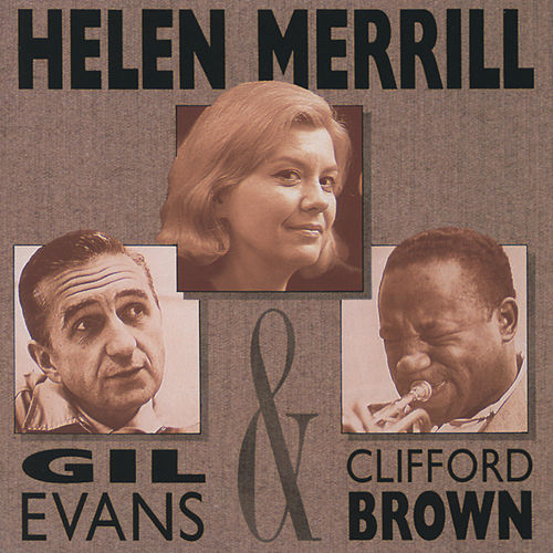 Helen Merrill With Clifford Brown & Gil Evans by Helen Merrill