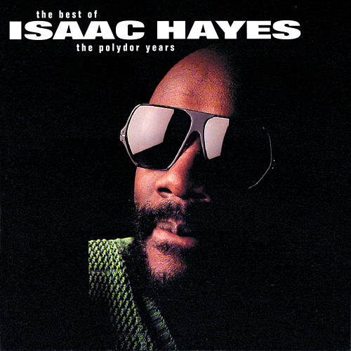The Best Of The Polydor Years di Isaac Hayes
