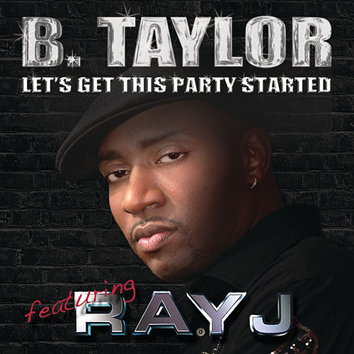 Let's Get This Party Started de B. Taylor