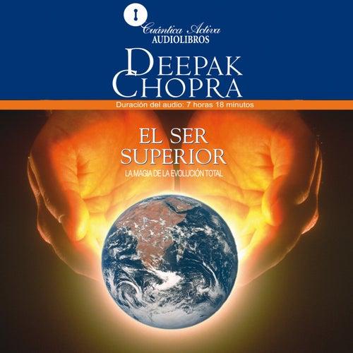 El Ser Superior (La Magia de la Evolución Total) by Deepak Chopra