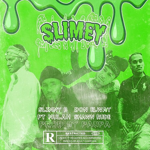 Slimey  (feat. Slimmy B & PT Mulah) by Don Elway