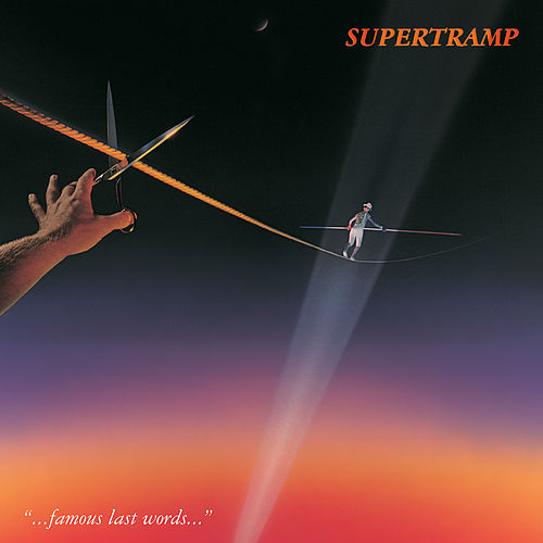 Famous Last Words (Remastered) by Supertramp