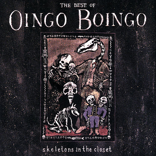 Skeletons In The Closet: The Best Of Oingo Boingo de Oingo Boingo