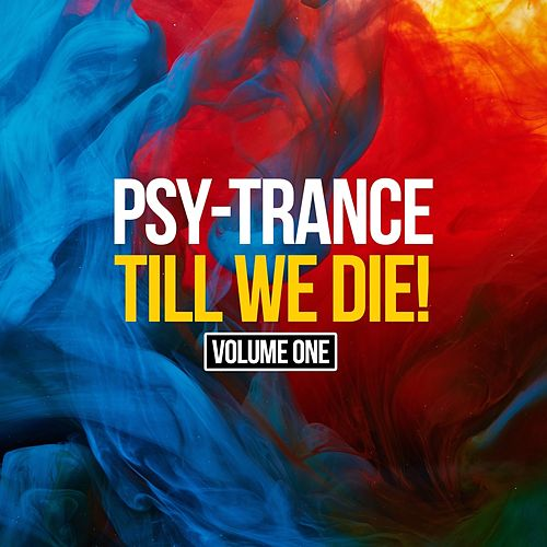 Psy-Trance Till We Die, Vol. 1 von Various Artists