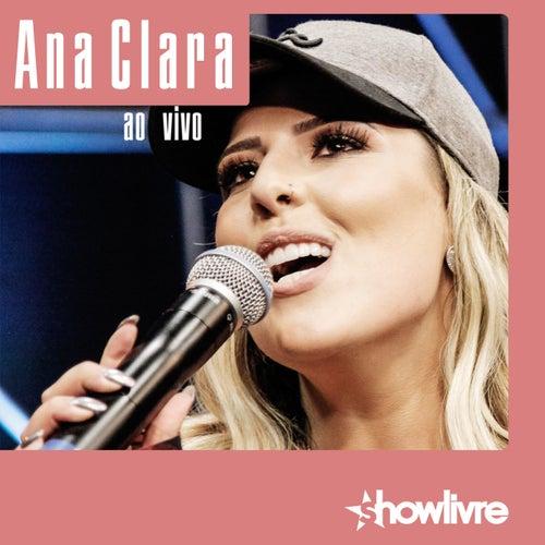 Ana Clara no Estúdio Showlivre (Ao Vivo) von Ana Clara