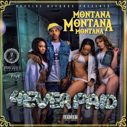 4 Ever Paid von MontanaMontanaMontana