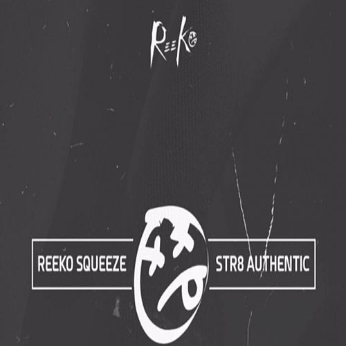 Str8 Authentic von Reeko Squeeze