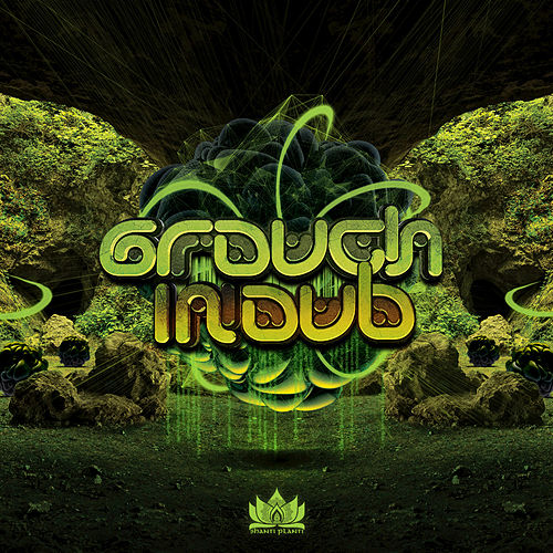 Grouch in Dub by Various Artists