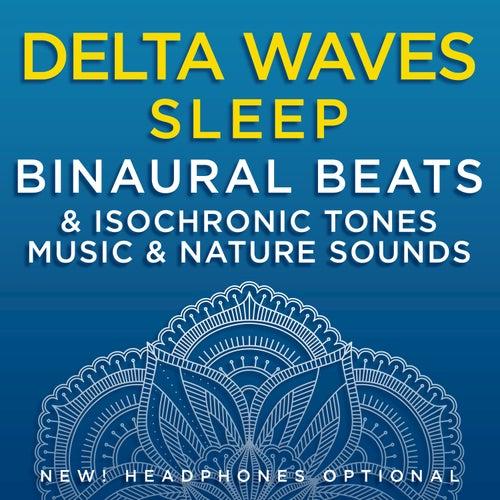 Delta Waves Sleep: Binaural Beats & Isochronic Tones Music & Nature Sounds by Binaural Beats Research
