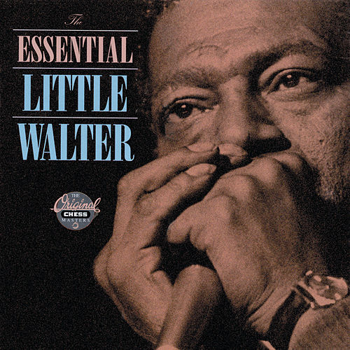 The Essential Little Walter de Little Walter