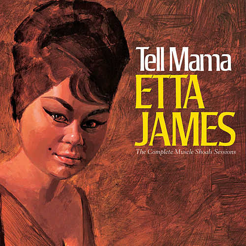 Tell Mama: The Complete Muscle Shoals Sessions (Remastered) de Etta James