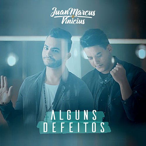 Alguns Defeitos by Juan Marcus & Vinícius