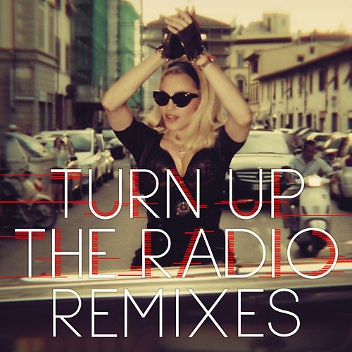 Turn Up The Radio (Remixes) von Madonna