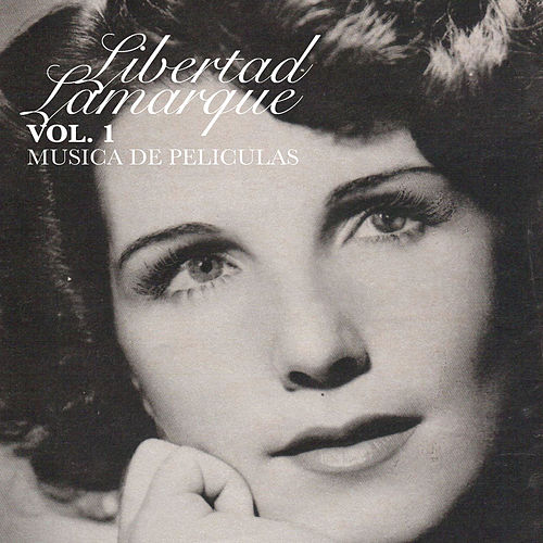 Vol. 1 Música de Películas de Libertad Lamarque
