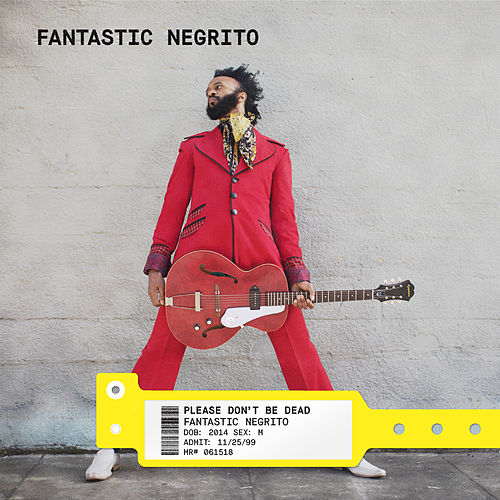 Please Don't Be Dead (Deluxe) de Fantastic Negrito