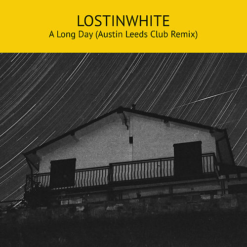 A Long Day (Remix) by Lostinwhite