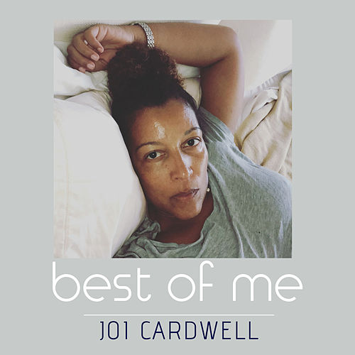 Joi Cardwell - Best of Me by Joi Cardwell