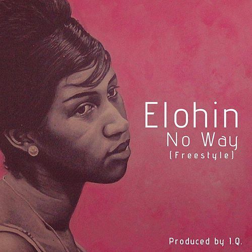 No Way (Freestyle) by Elohin