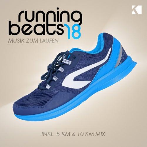 Running Beats, Vol. 18 - Musik Zum Laufen (Inkl. 5 KM & 10 KM Mix) von Various Artists