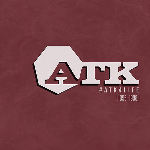 #ATK4Life (1995-1998) (Non mixé) by Atk