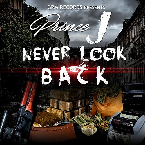 Never Look Back by GPM Prince J