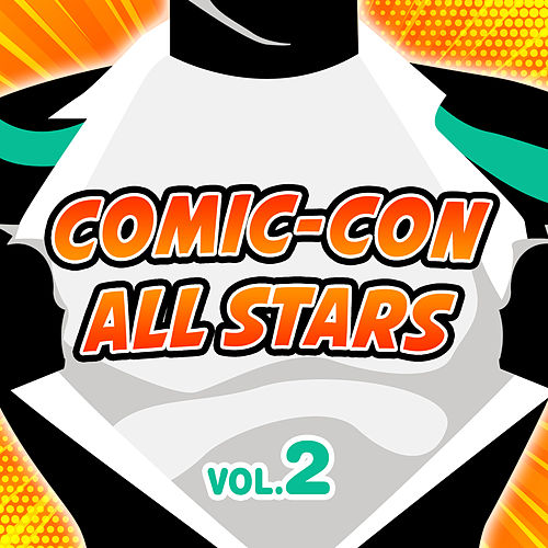 Comic-Con All Stars Vol. 2 de Various Artists