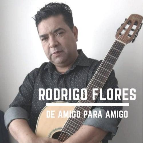 De Amigo para Amigo von Rodrigo Flores