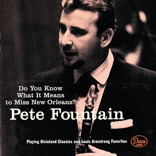 Do You Know What It Means To Miss New Orleans by Pete Fountain