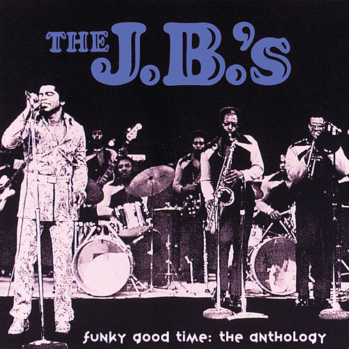 Funky Good Time: The Anthology von The JB's