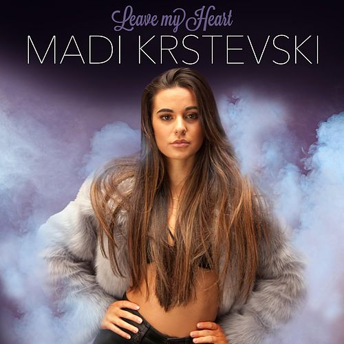 Leave My Heart de Madi Krstevski