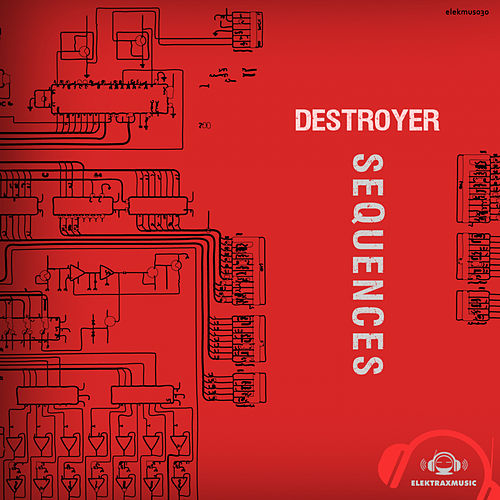 Sequences - EP de Destroyer (Techno)