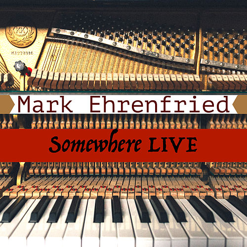 Somewhere (Live) by Mark Ehrenfried